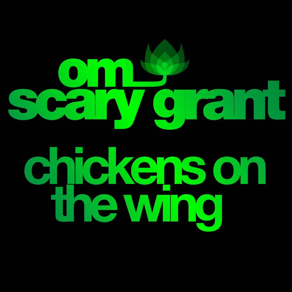 Scary Grant - Chickens on the Wing