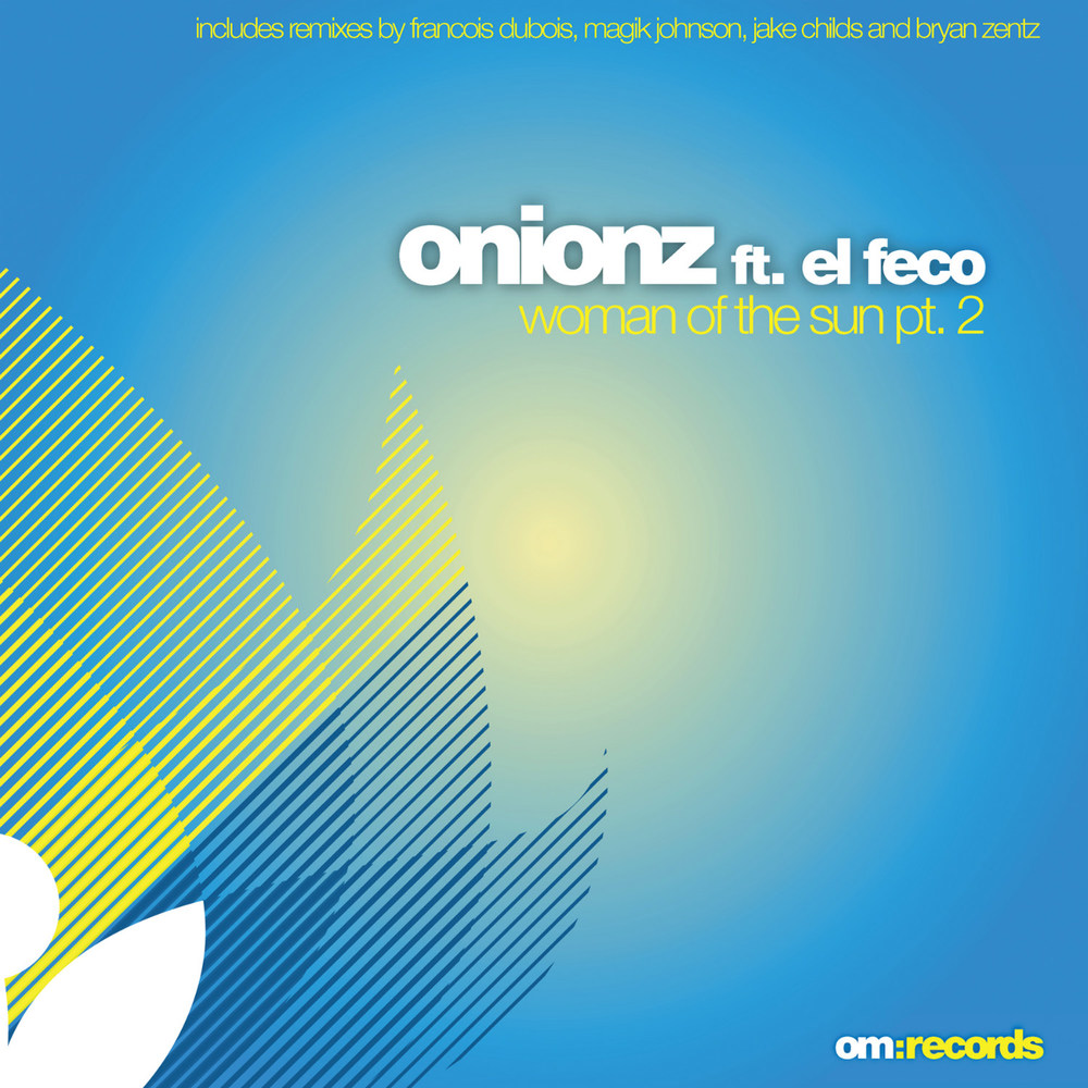Onionz (feat. El Feco) - Woman of the Sun Pt. 2