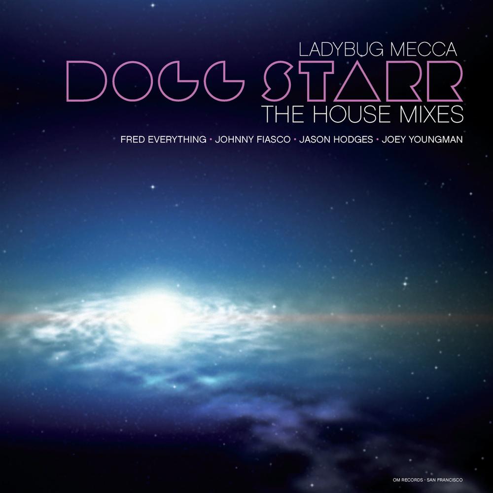 Ladybug Mecca - Dogg Starr (House Mixes)