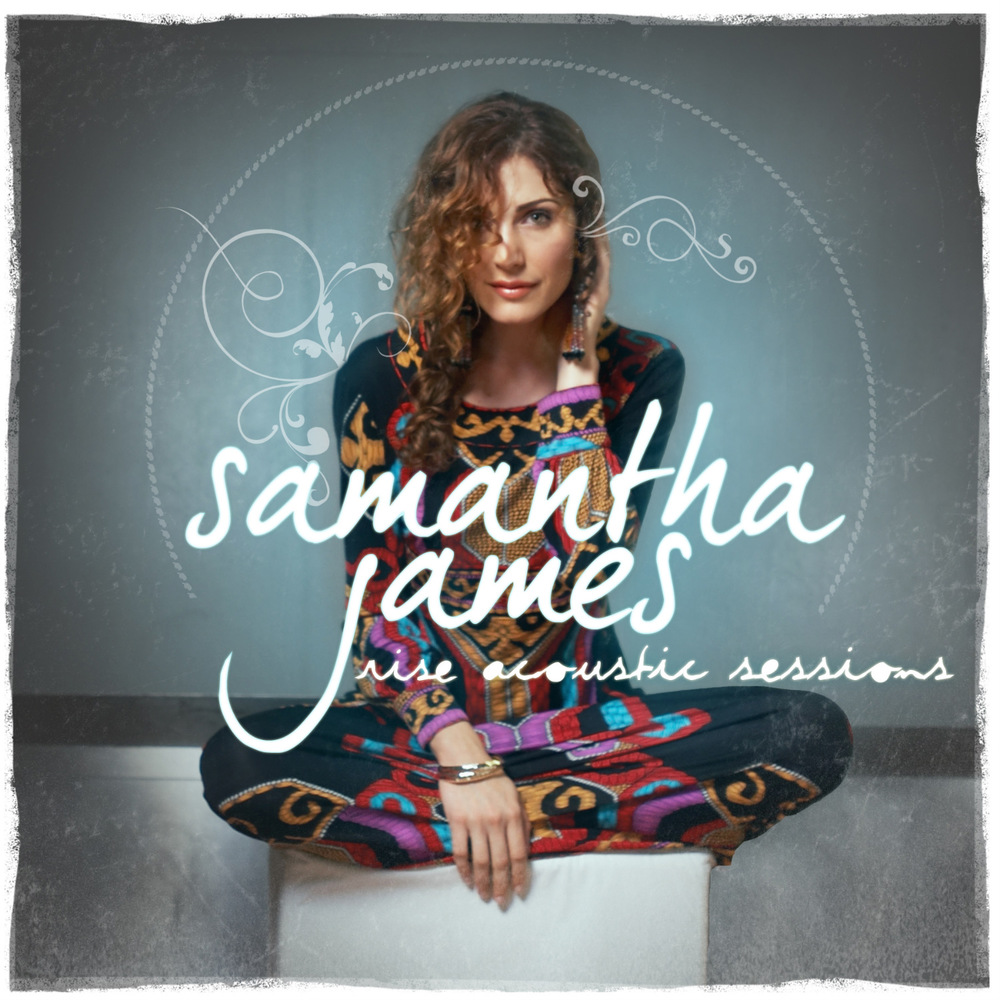 Samantha James - Rise (Acoustic Sessions)