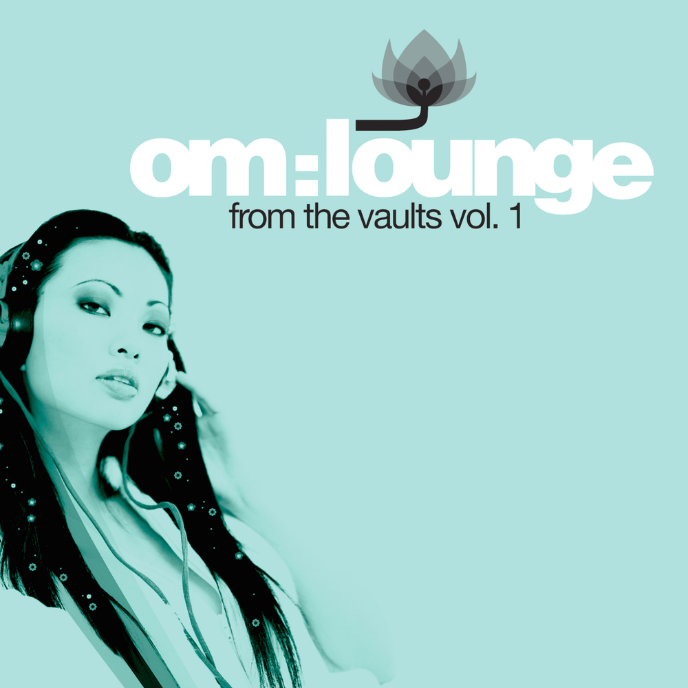 Various Artists - Om Lounge: From The Vaults Vol. 1