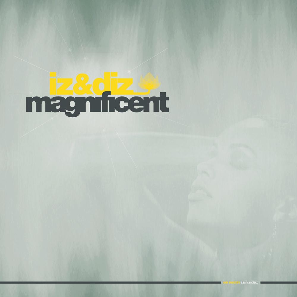 Iz & Diz - Magnificent