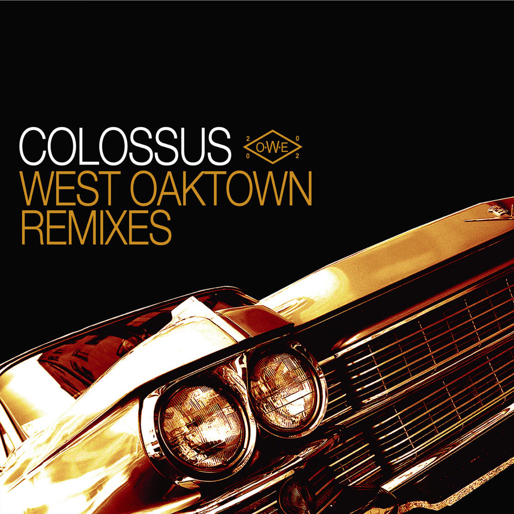 Colossus - West Oaktown Remixes