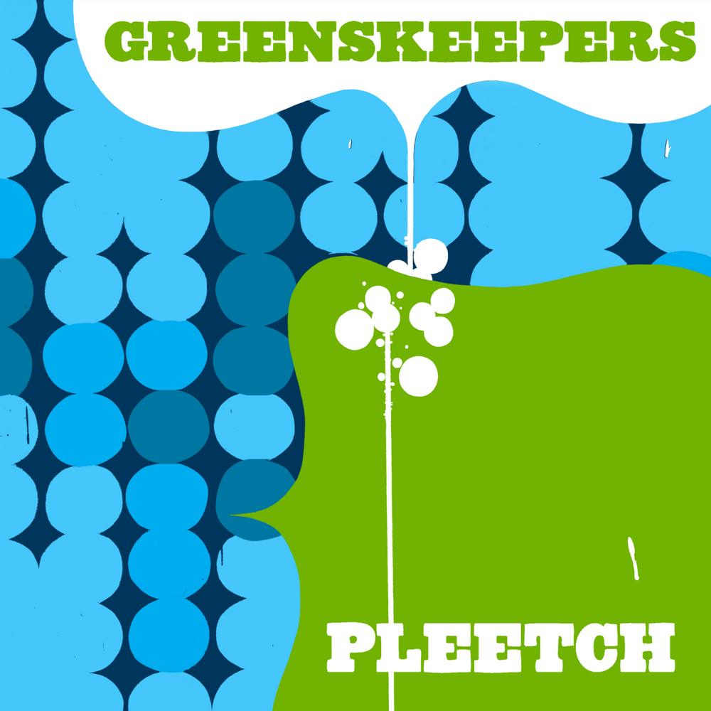 Greenskeepers - Pleetch