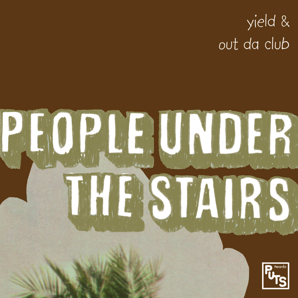 People Under The Stairs - Yield & Out Da Club