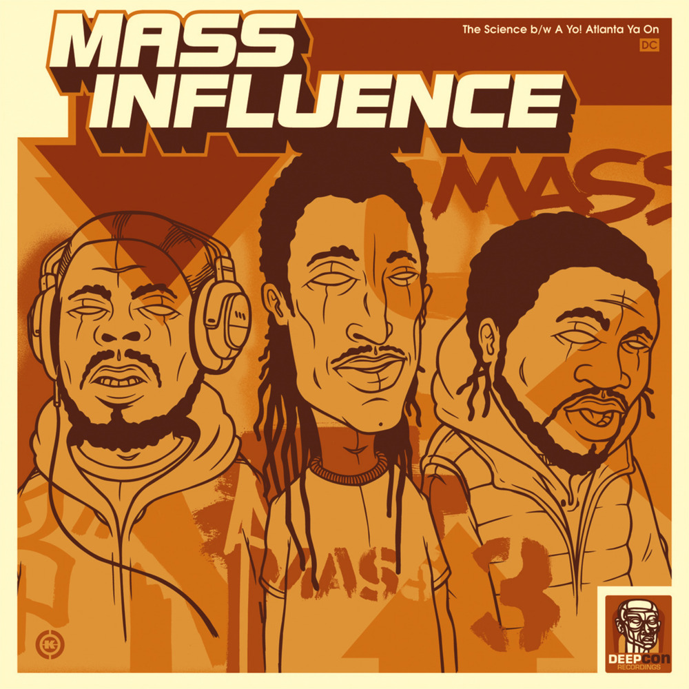 Mass Influence - The Science b/w A Yo! Atlanta Ya On