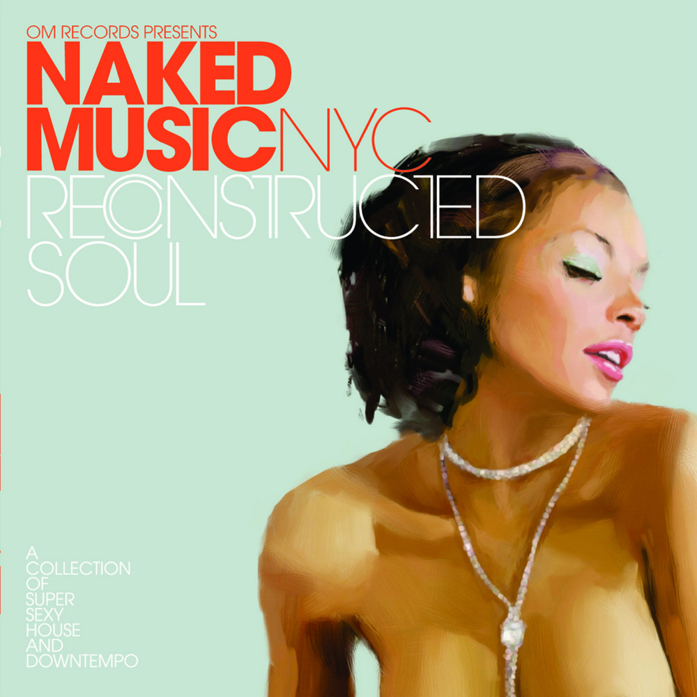 Naked Music NYC - Reconstructed Soul