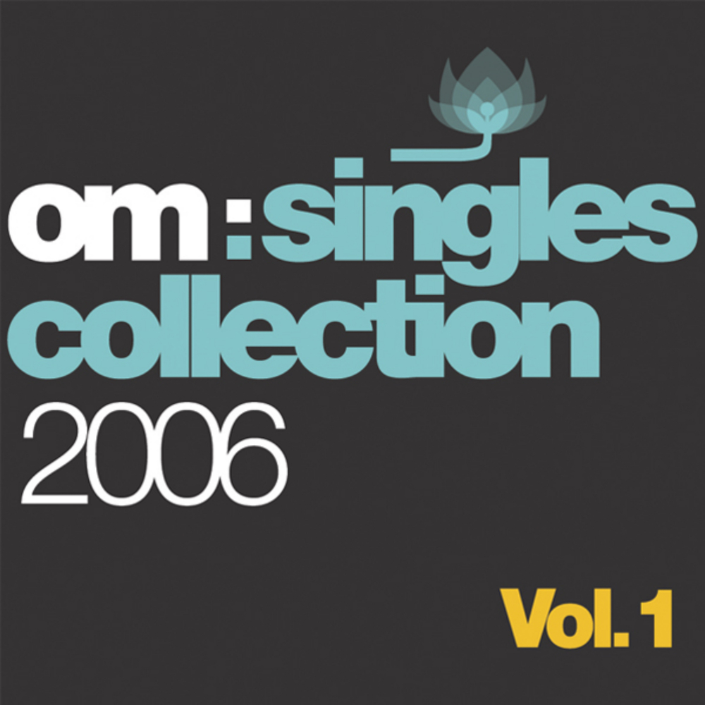 Various Artists - Om Singles Collection 2006 Vol. 1