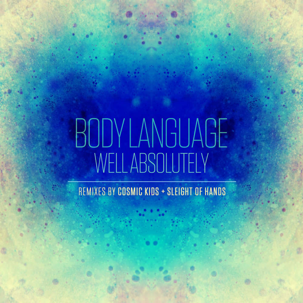Body Language - Well Absolutely (Remixes)