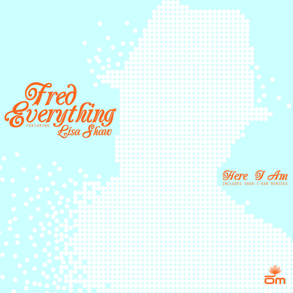 Fred Everything - Here I Am (feat. Lisa Shaw)