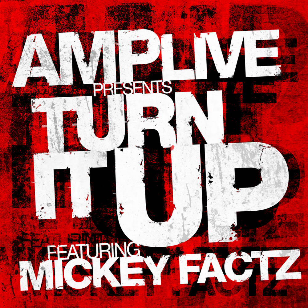 Amp Live - Turn It Up (feat. Mickey Factz)