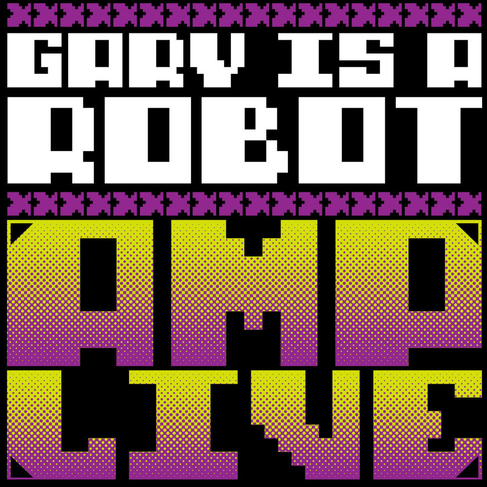 Amp Live - Gary is a Robot