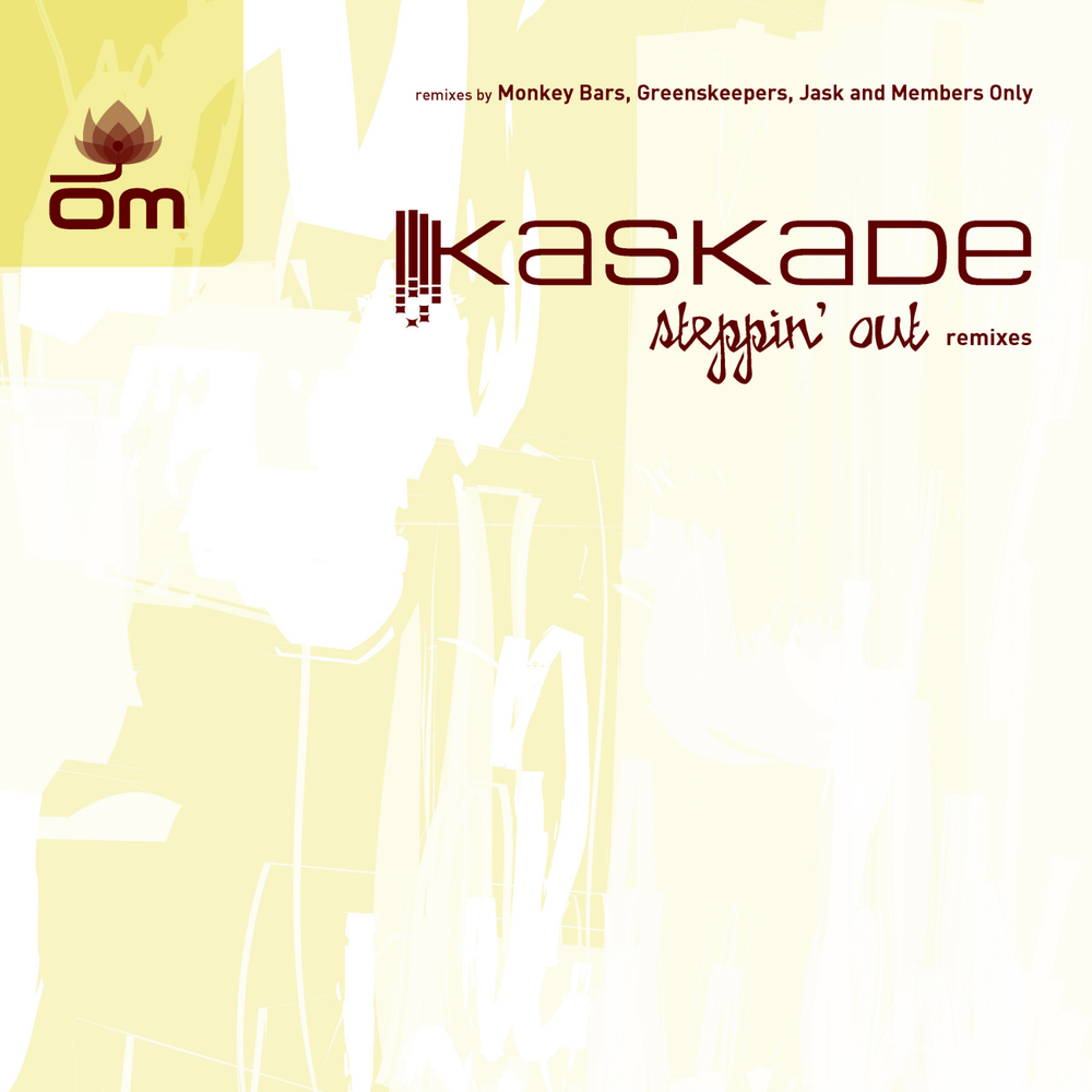 Kaskade - Steppin' Out (Remixes)