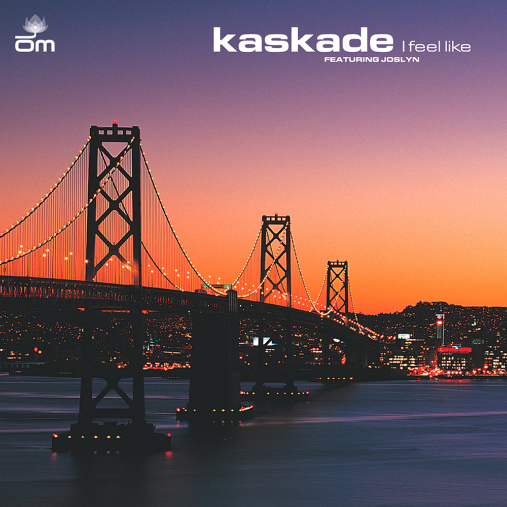 Kaskade - I Feel Like