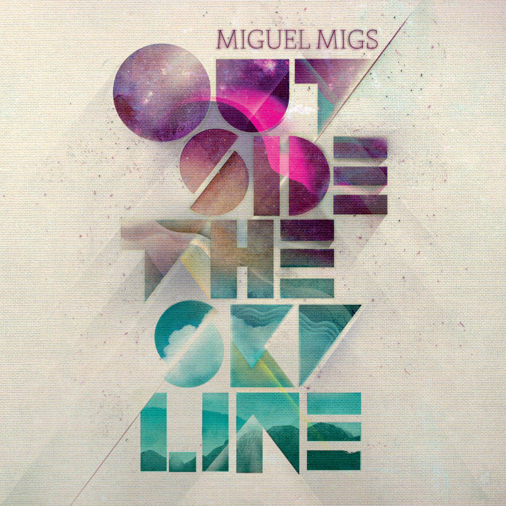 Miguel Migs - Outside The Skyline
