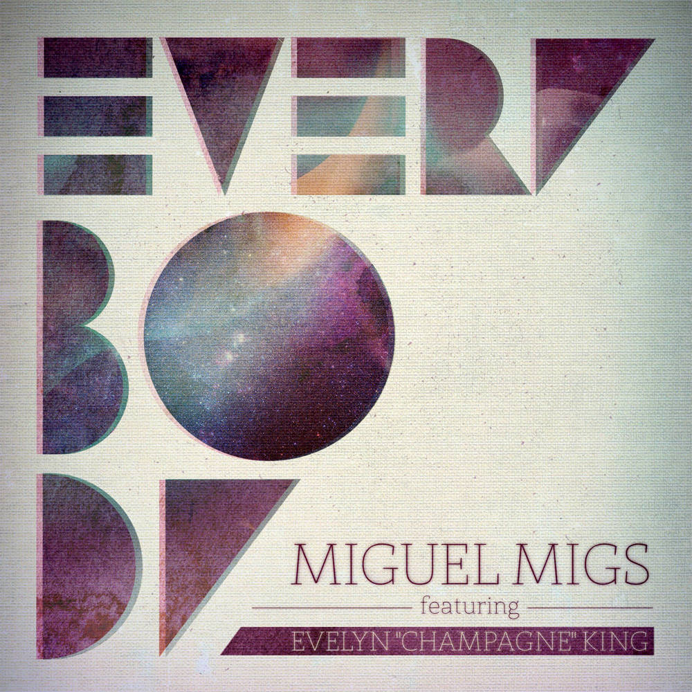 "Miguel Migs - Everybody Pt. 1 (feat. Evelyn ""Champagne"" King)"