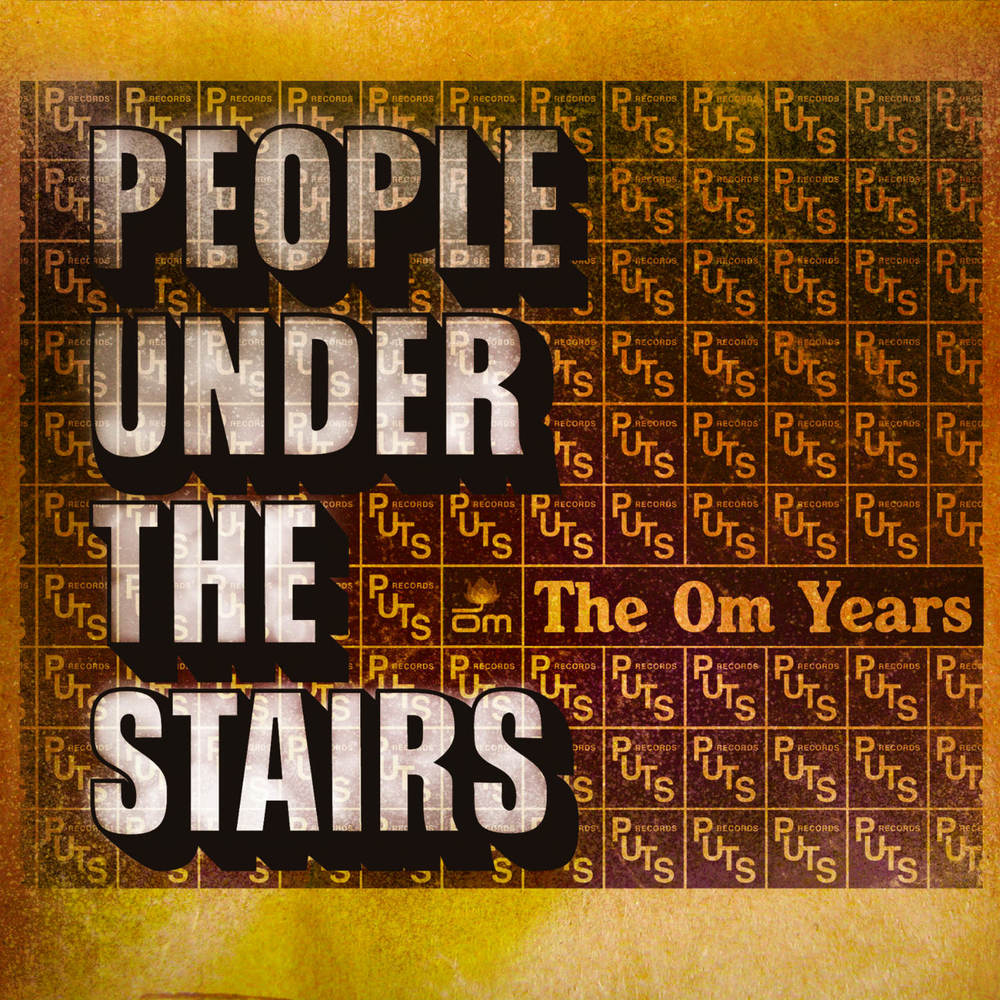 People Under The Stairs - The Om Years