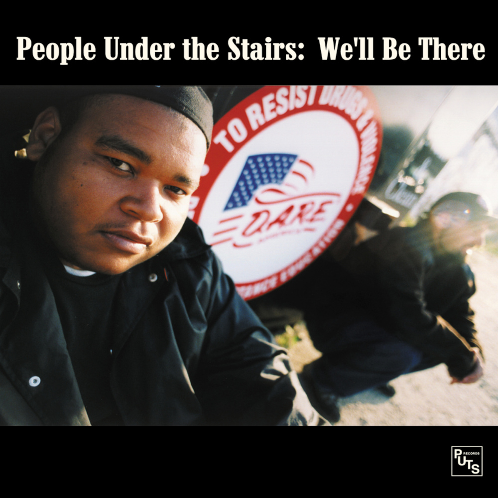 People Under The Stairs - We'll Be There