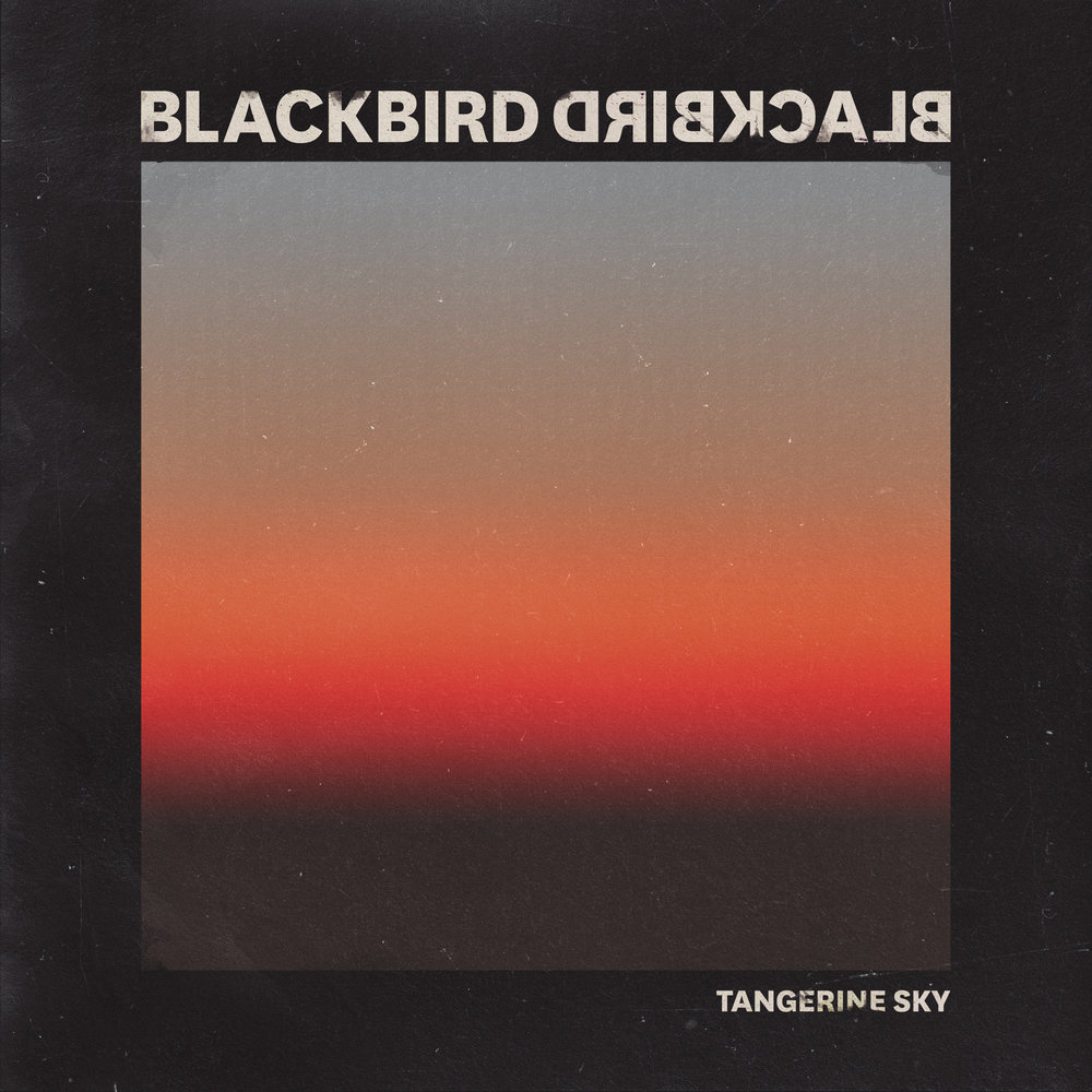 Blackbird Blackbird - Tangerine Sky (Single)