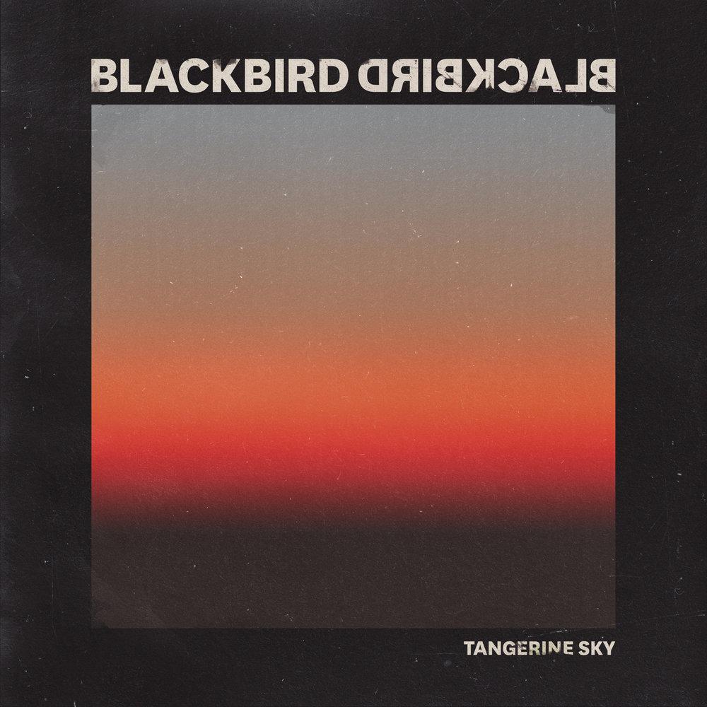 Blackbird Blackbird - Tangerine Sky (Single)