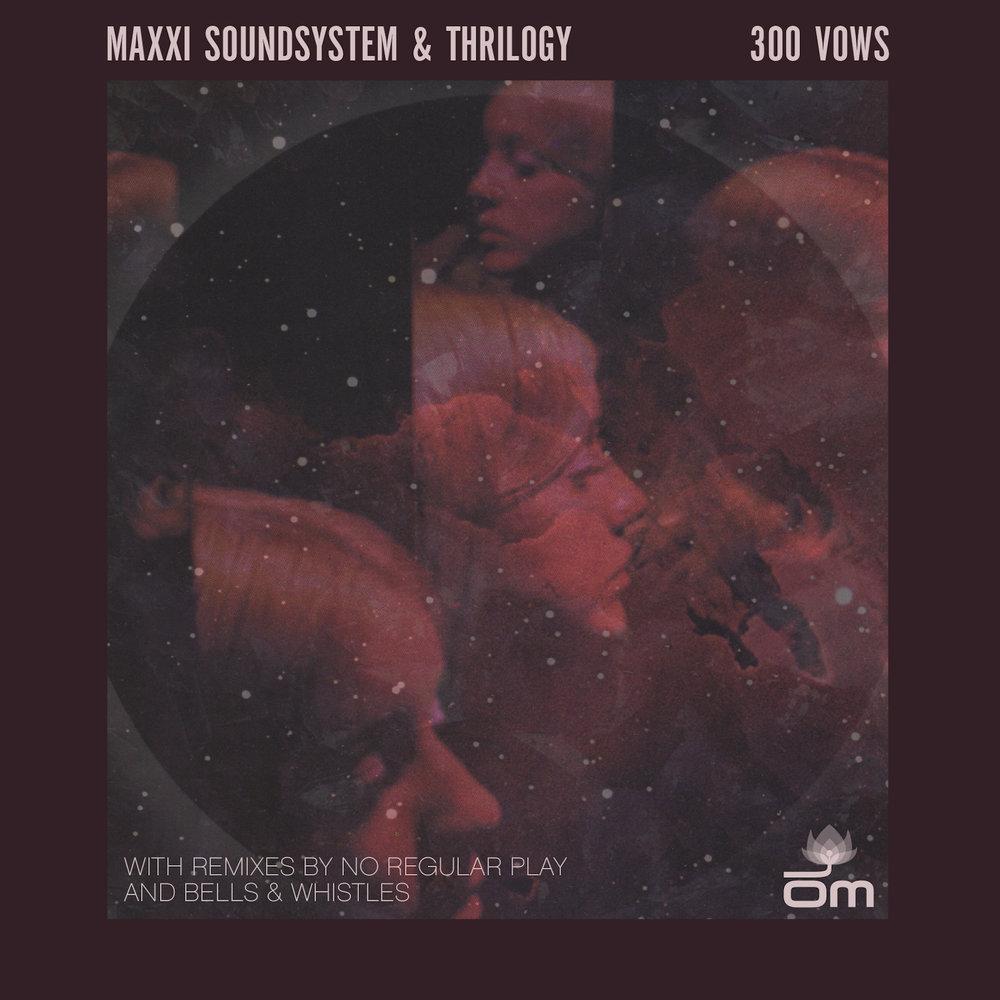 Maxxi Soundsystem - 300 Vows