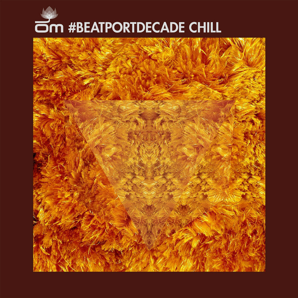 Om #Beatportdecade Chill