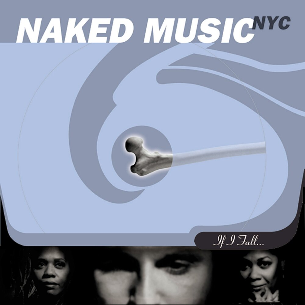 Naked Music NYC - If I Fall