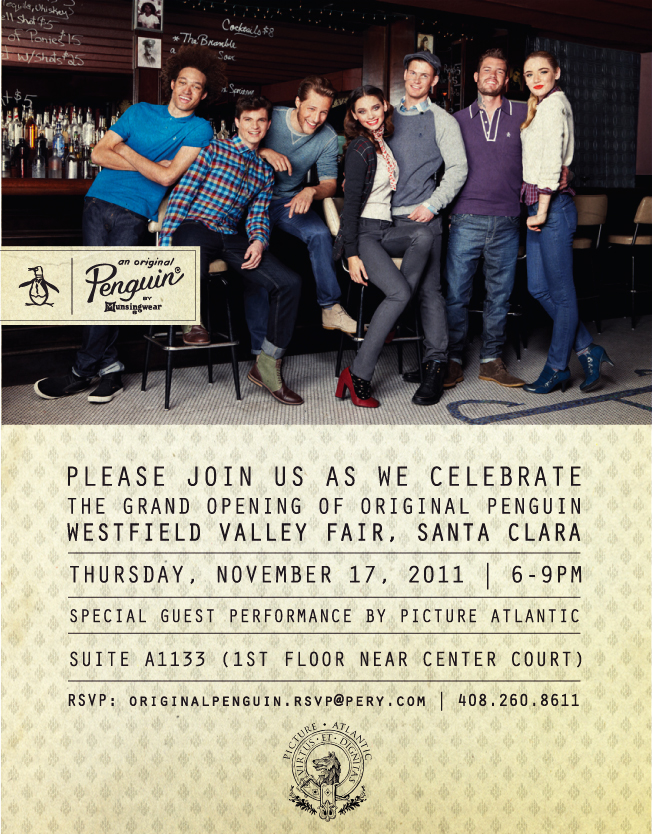 Tomorrow Evening we are playing the Grand Opening Party for Original Penguin's new store at Valley Fair Mall. All guests get %40 off everything in the store from 6-9pm. Picture Atlantic goes on at 7pm. Free show, but be sure to RSVP for the event at the e-mail listed in the flier.