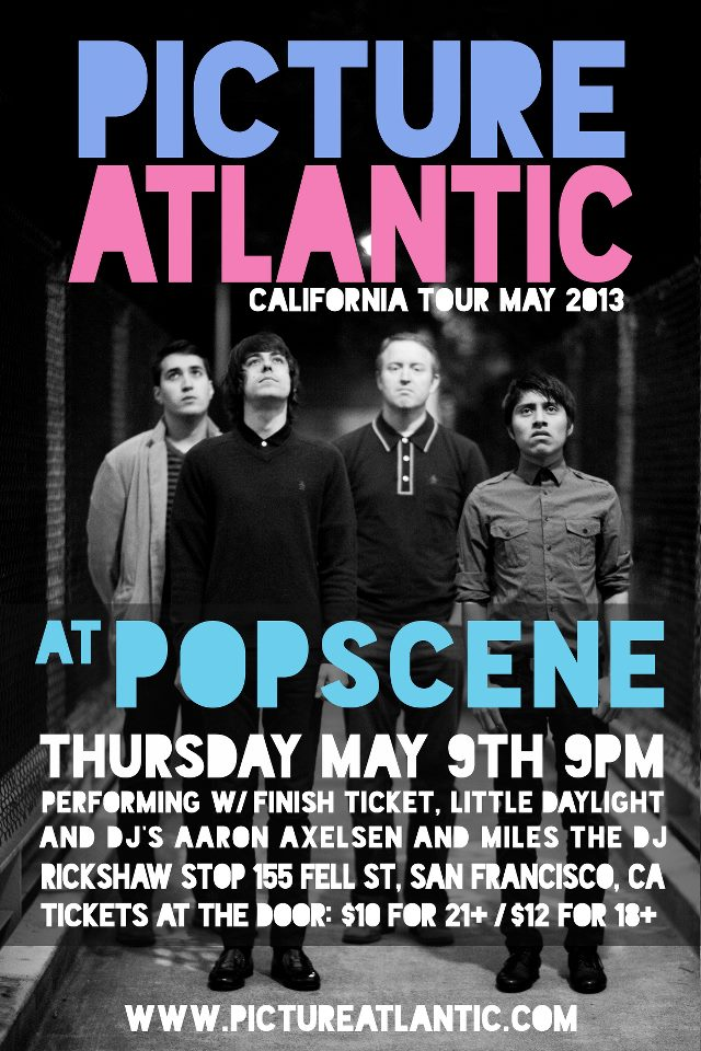 theradiotransmissions: Guys I'm playing Popscene with my band, we're headlining, so come out if you're in San Francisco and are 18+ Check out my band if you haven't done so already www.pictureatlantic.com We're also playing  with Finish Ticket, check those guys those out too http://finishticket.com/ Daniel said it best.