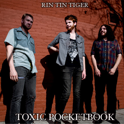 "Our main dudes Rin Tin Tiger re-recorded their song Toxic Pocketbook and it sounds AMAZING. Please take a free listen! In fact, get a FREE download to support them.  You can see them perform with us at BFD 2013 on May 19th! -Nik rintintiger: Our new single, a re-recorded version of ""TOXIC POCKETBOOK"" with drums and additional vocals is now up on our website for FREE!!  Get it while it's HAWT!! http://rintintiger.bandcamp.com/track/toxic-pocketbook-2013"