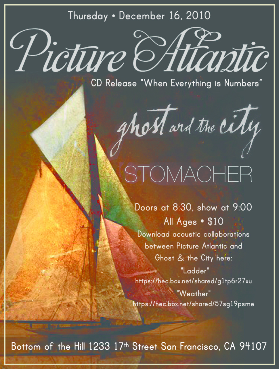 This Thursday, December 16th 2010 - Picture Atlantic CD Release show w/ Ghost and The City, and Stomacher.   Information above.