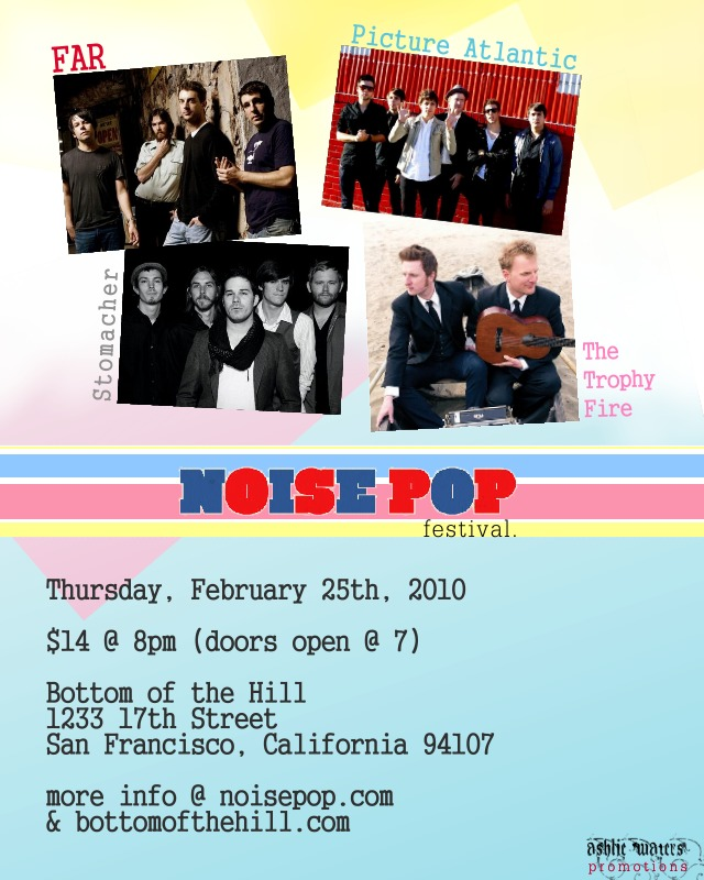 Come see us play Noisepop this year, with The Trophy Fire, Stomacher, and FAR. Don't miss it!