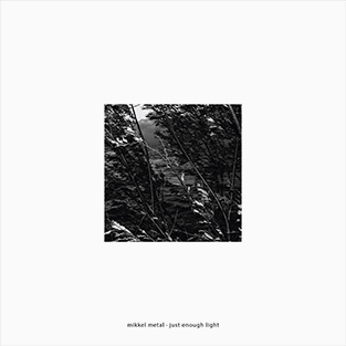 mikkel metal   just enough light   echocord ep 077