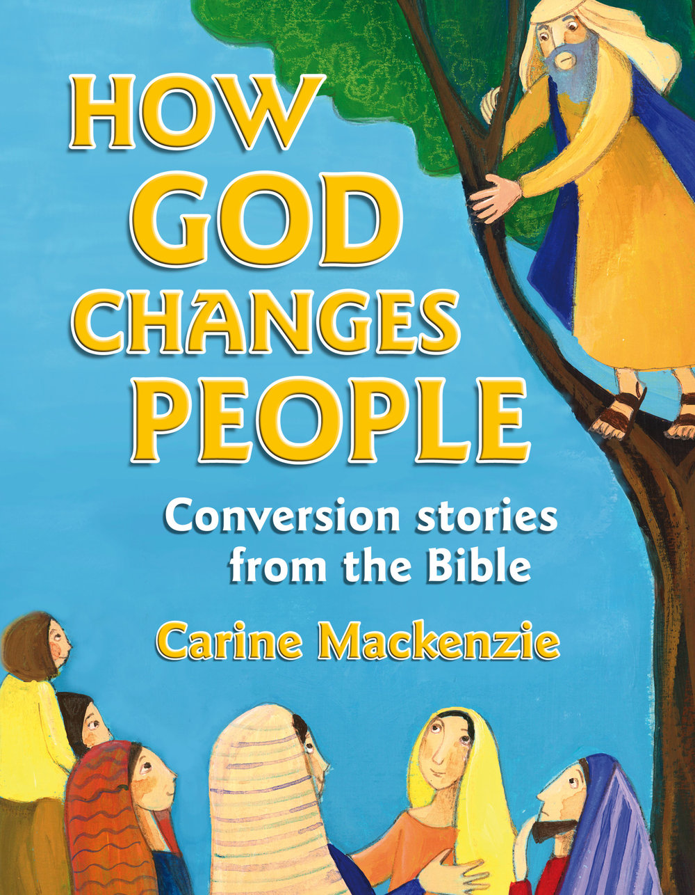 How God Changes People: Conversion Stories from the Bible