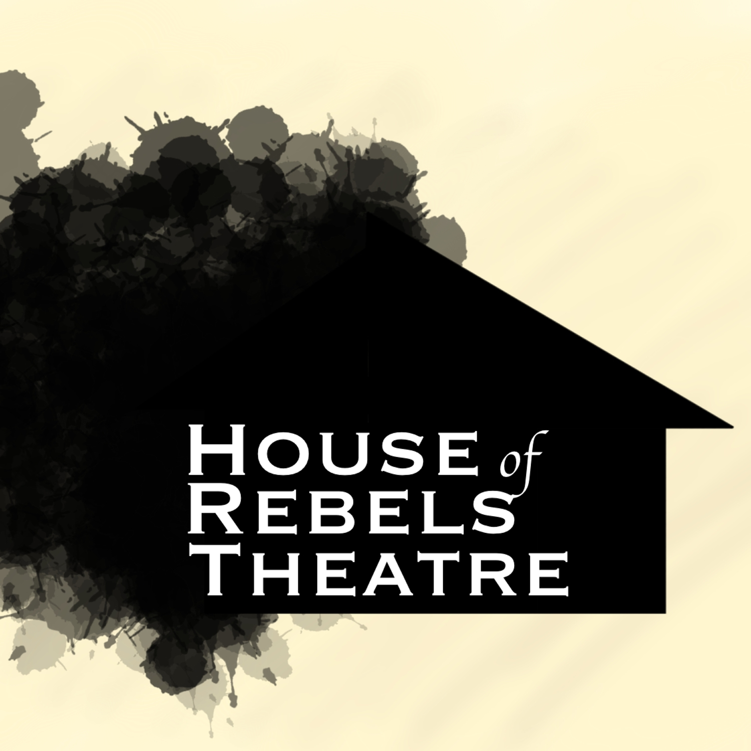 Rebels Ranting - House of Rebels Theatre