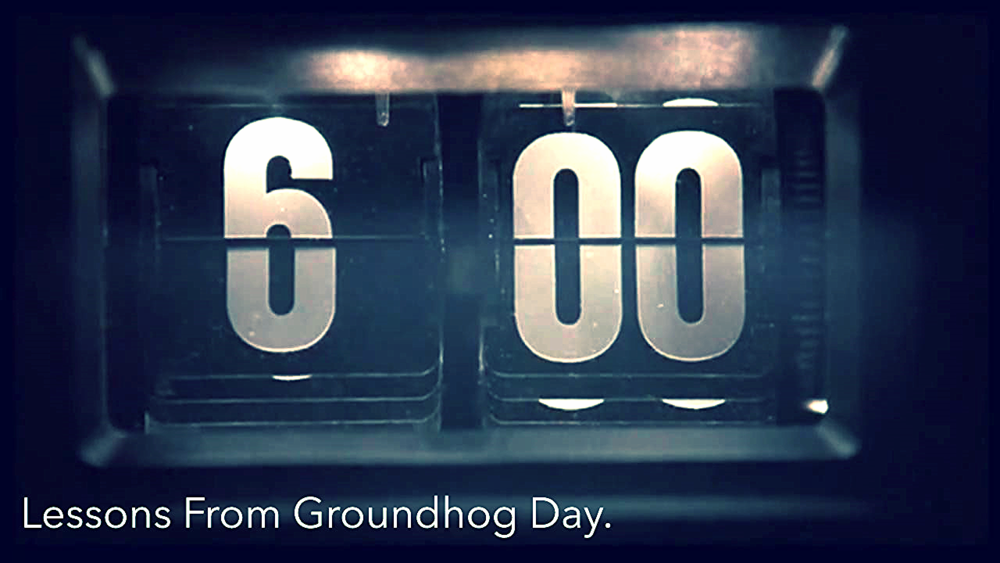 Lessons-From-Groundhog-Day
