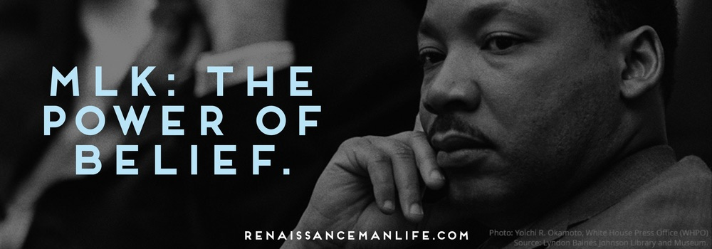 Martin Luther King Jr. - The Power of Belief