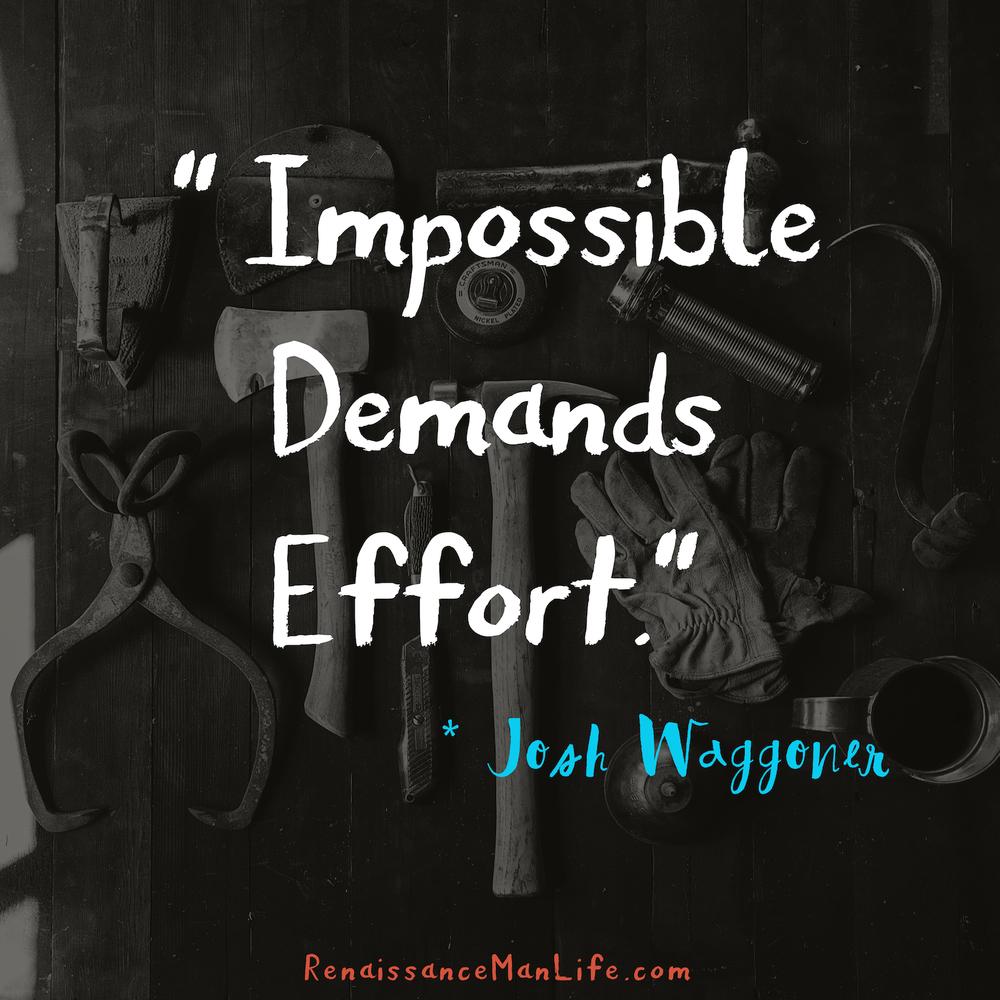 Impossible-demands-effort-josh-waggoner