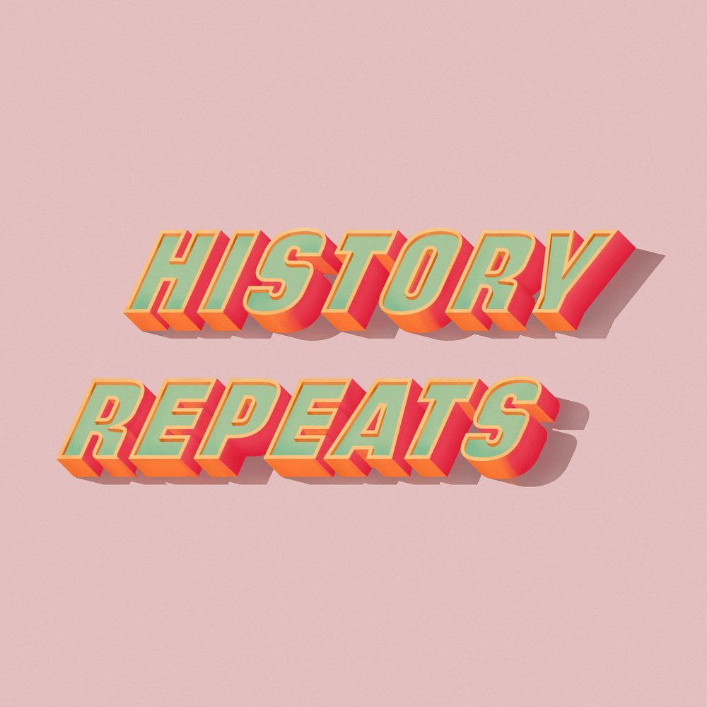 History Repeats.jpg