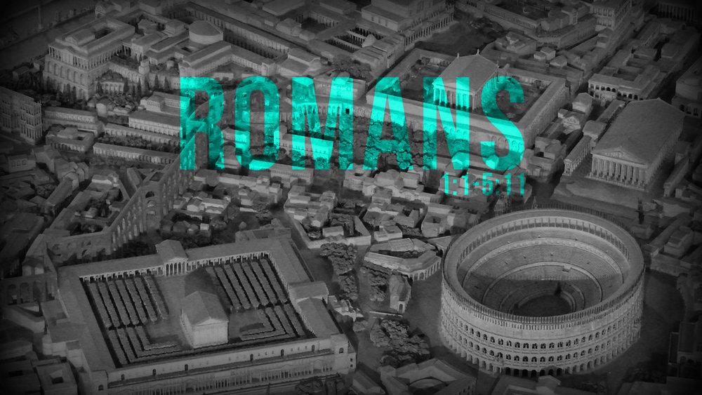 ROMANS 1:1-5:11 TERM 2 2018