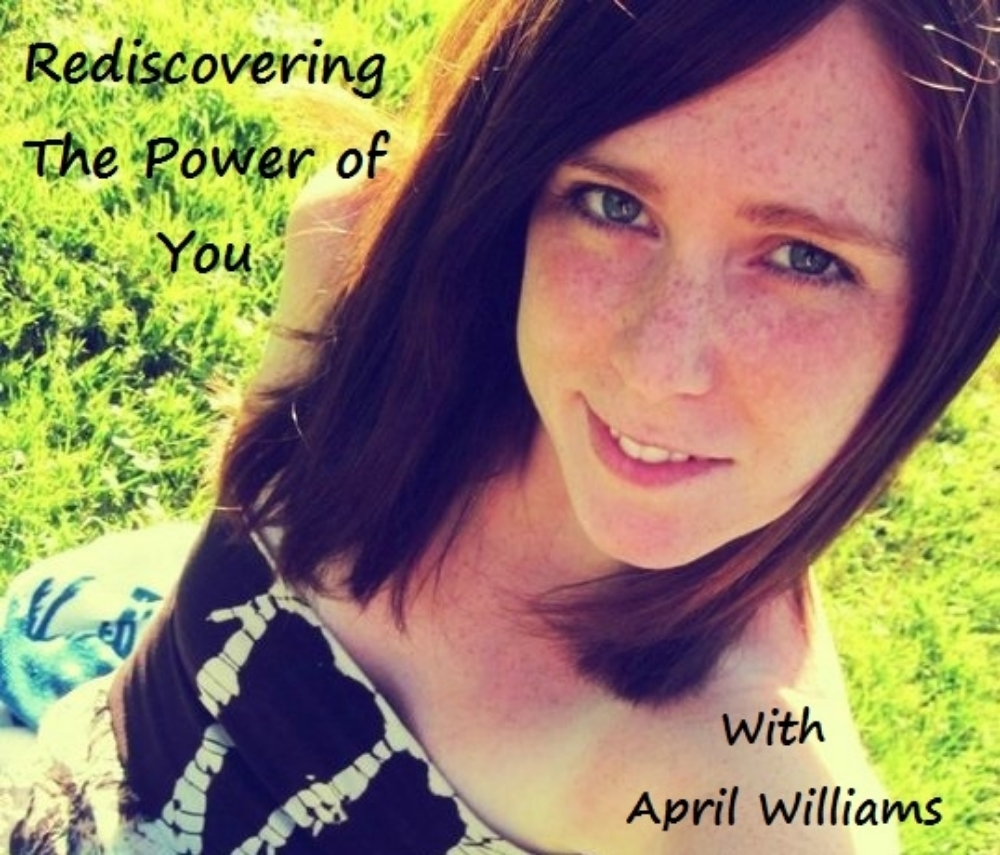 Rediscovering The Power of You and  The Power of Words With April Williams