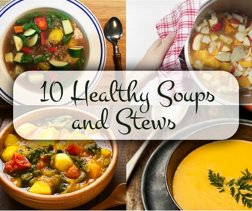 10 Healthy Soups and Stews Recipe Book