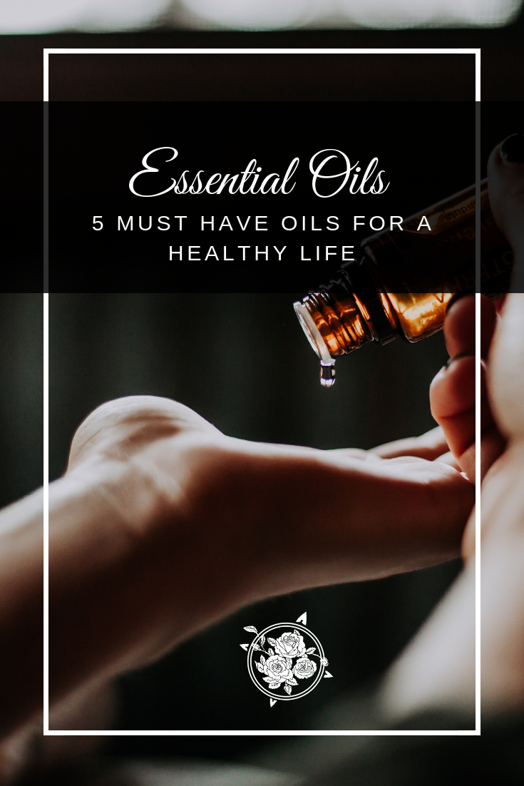 5 Must have essential oils for a healthy life.png