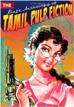 The Blaft Anthologies of Tamil Pulp Fiction & Sambar | www.paperplatesblog.com