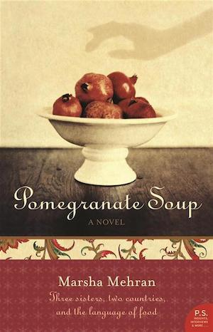 """Pomegranate Soup"" by Marsha Mehran & Gush-e Fil (Elephant Ears) 