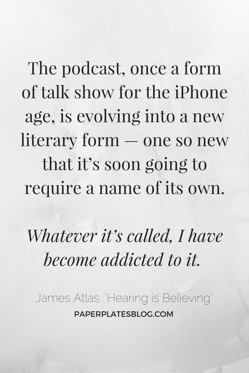 Are podcasts the future of #literature? | www.paperplatesblog.com