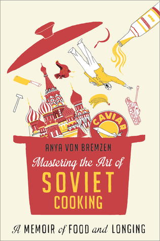 """Mastering the Art of Soviet Cooking"" by Anya von Bremzen & veal pelmeni 
