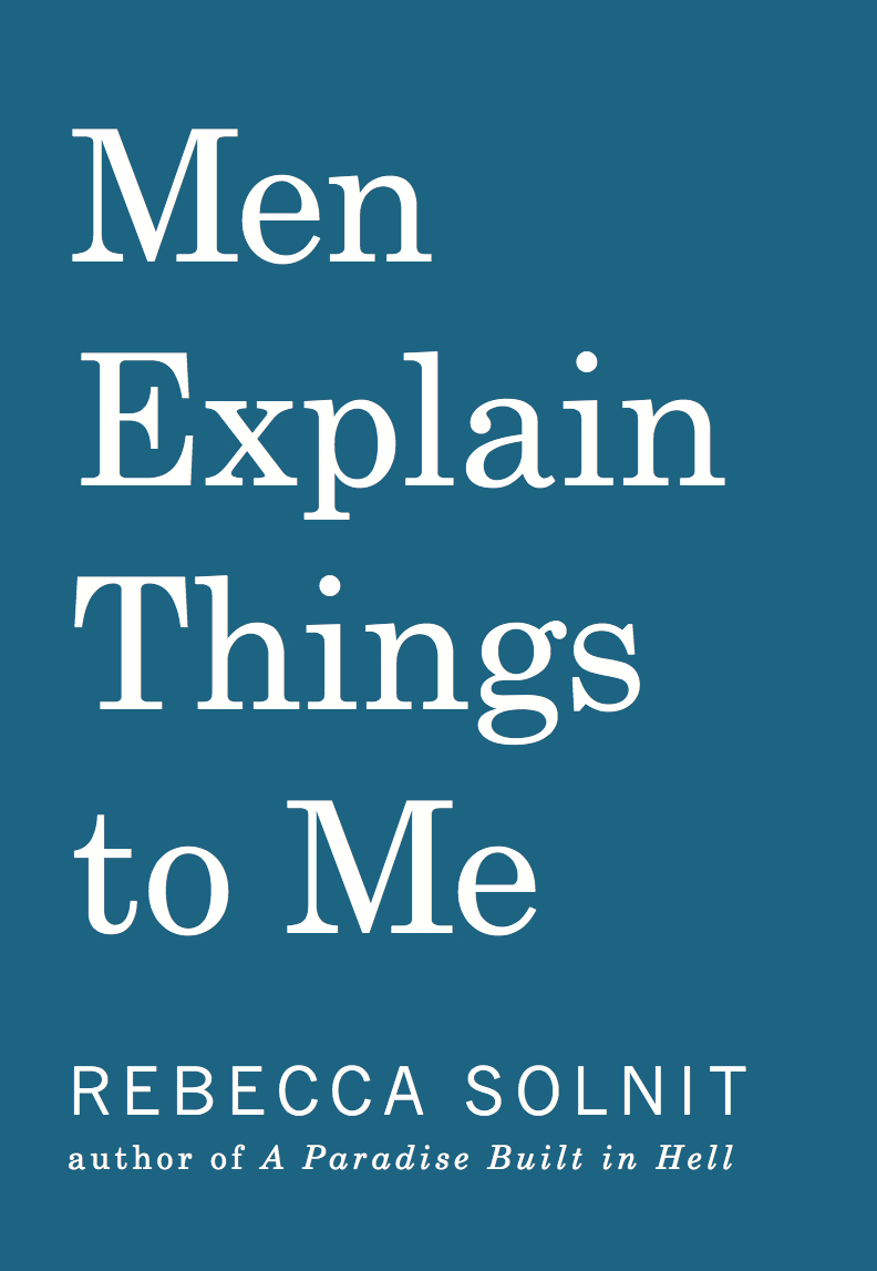 What I want to read this summer: Men Explain Things to Me by Rebecca Solnit | www.paperplatesblog.com