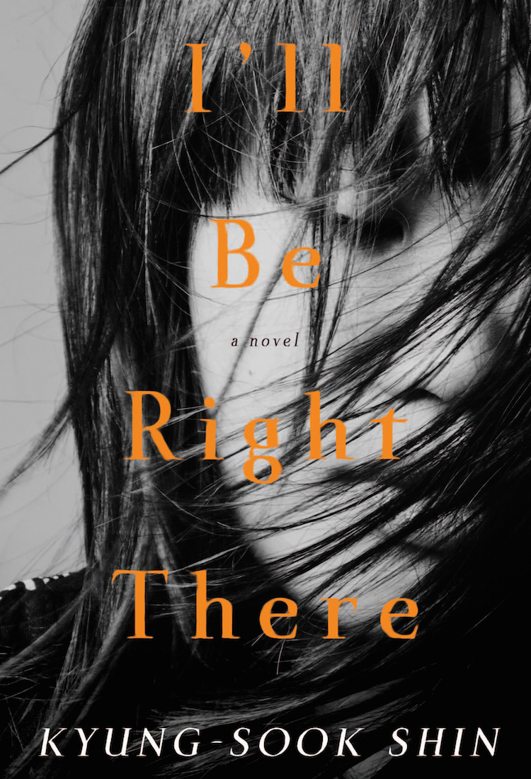 "What I want to read this summer: ""I'll Be Right There"" by Kyung-Sook Shin 