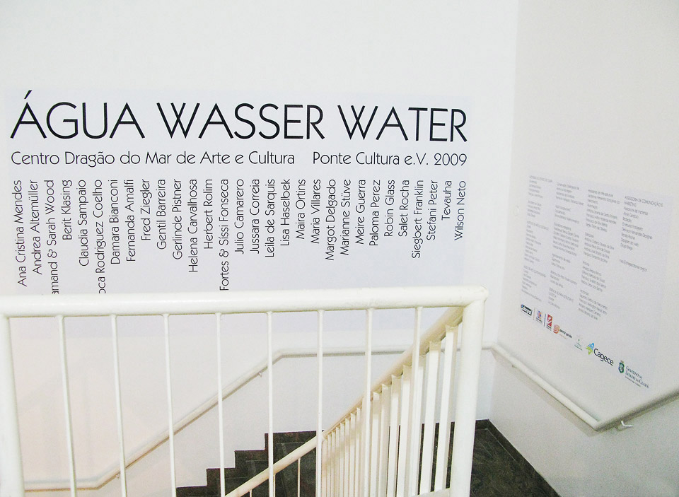 centro dragão do mar , fortaleza, brazil  •  exhibition  áqua   water  • artists from  ponte cultura  2009